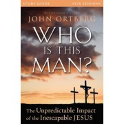 Who Is This Man? Study Guide: The Unpredictable Impact of the Inescapable Jesus, Paperback