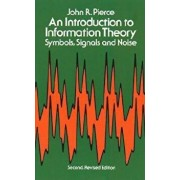 Introduction to Information Theory: Symbols, Signals and Noise, Paperback/John R. Pierce