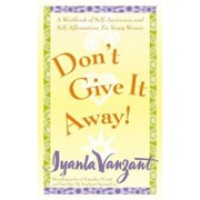Don't Give It Away!: A Workbook of Self-Awareness & Self-Affirmation for Young Women, Paperback/Iyanla Vanzant