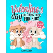 Valentine's Day Coloring Book For Kids Ages 4-8: The Ultimate Valentine's Day Coloring Gift Book For Boys and Girls With 40 Unique and Cute Designs, Paperback/Happy Harper