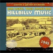 Video Delta Dim Lights Thick Smoke & Hillbilly Music Country - 1945-Dim Lights Thick Smoke & Hilbilly Music Count - CD