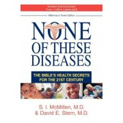 None of These Diseases: The Bible's Health Secrets for the 21st Century, Paperback