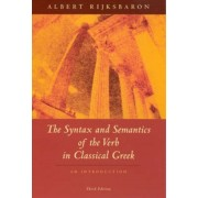 Syntax and Semantics of the Verb in Classical Greek, Paperback/Albert Rijksbaron