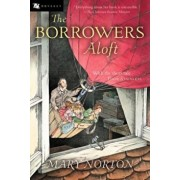 The Borrowers Aloft: With the Short Tale Poor Stainless, Paperback/Mary Norton