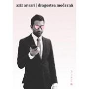 Dragostea moderna/Aziz Ansari, Eric Klinenberg
