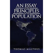An Essay on the Principle of Population: The Original 1798 Edition, Hardcover/Thomas Malthus