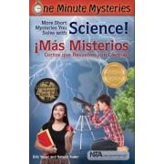 One Minute Mysteries - Misterios de Un Minuto: Short Mysteries You Solve with Science! - Mas Misterios Cortos Que Resuelves Con Ciencias!, Paperback