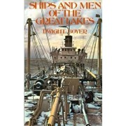 Ships and Men of the Great Lakes, Paperback/Dwight Boyer