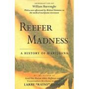 Reefer Madness: A History of Marijuana, Paperback/Larry Ratso Sloman