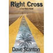 Right Cross: A Dan Reno Novel, Paperback/Dave Stanton