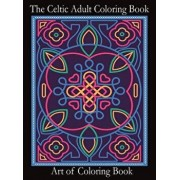 The Celtic Adult Coloring Book: Relieve Stress and Anxiety While You Color Classic Celtic Designs, Hardcover/Art of Coloringbook