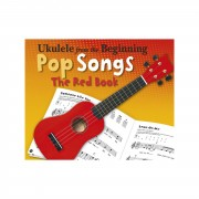 Chester Music Ukulele From The Beginning - Pop Songs (Red Book)