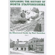 Exploring the History of North Staffordshire. An Illustrated Guide by Paul Snowdon, Paperback/Paul Snowdon