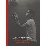 David Wojnarowicz: History Keeps Me Awake at Night, Hardcover/David Breslin