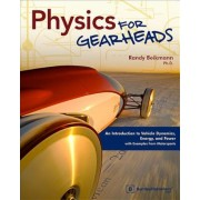 Physics for Gearheads: An Introduction to Vehicle Dynamics, Energy, and Power - With Examples from Motorsports, Paperback