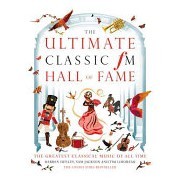 Classic FM Hall of Fame - The Greatest Classical Music of All Time (Henley Darren)(Cartonat) (9781783962686)