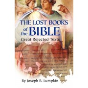 The Lost Books of the Bible: The Great Rejected Texts, Paperback