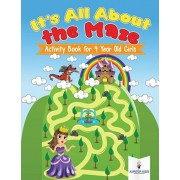 It's All About the Maze: Activity Book for 4 Year Old Girls, Paperback/Jupiter Kids