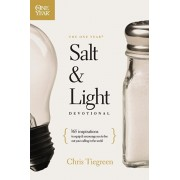 The One Year Salt and Light Devotional: 365 Inspirations to Equip and Encourage You to Live Out Your Calling in the World, Paperback/Chris Tiegreen