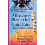 Bioeconomy Blueprint for the United States - Objectives & Select Elements (Gibson Lawrence)(Cartonat) (9781622572731)