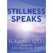 Stillness Speaks, Hardcover/Eckhart Tolle