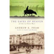 The Eaves of Heaven: A Life in Three Wars, Paperback