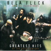 Bela Fleck and The Flecktones - Greatest Hits of the 20th Century (0093624730125) (1 CD)