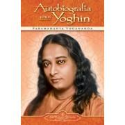 Autobiografia unui yoghin. Paramahamsa Yogananda