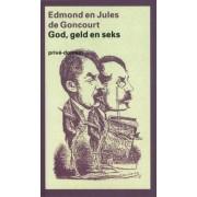 De Arbeiderspers God, geld en seks - Edmont & Jules de Goncourt, Jules de Concourt - ebook