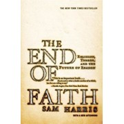The End of Faith: Religion, Terror, and the Future of Reason, Paperback/Sam Harris