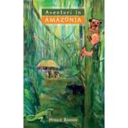 Aventuri în Amazonia.