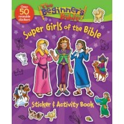 The Beginner's Bible Super Girls of the Bible Sticker and Activity Book, Paperback