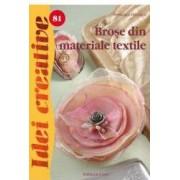 Idei creative 81 - Brose din materiale textile - Pereczes Orsolya