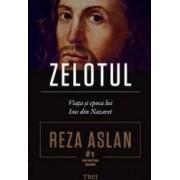 Zelotul. Viata si epoca lui Isus din Nazaret - Reza Aslan