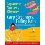 Japanese Nursery Rhymes: Carp Streamers, Falling Rain and Other Traditional Favorites (Share and Sing in Japanese & English; Includes Audio CD), Hardcover/Danielle Wright