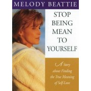 Stop Being Mean to Yourself: A Story about Finding the True Meaning of Self-Love, Paperback