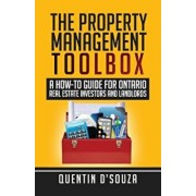 The Property Management Toolbox: A How-To Guide for Ontario Real Estate Investors and Landlords, Paperback/Quentin D'Souza
