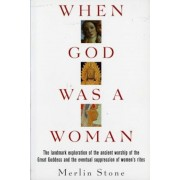When God Was a Woman, Paperback