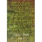 Bibliografia relatiilor literaturii romane cu literaturile straine in periodice (1919-1944), vol I.