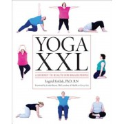 Yoga XXL: A Journey to Health for Bigger People, Paperback