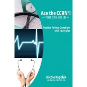 Ace the Ccrn: You Can Do It! Practice Review Questions, Paperback