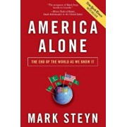 America Alone: The End of the World as We Know It, Paperback/Mark Steyn