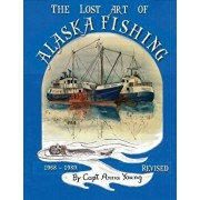 The Lost Art of Alaska Fishing, Paperback/Anna Young