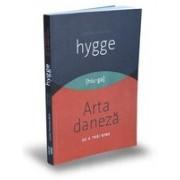 Cartea despre HYGGE Arta daneză de a trăi bine