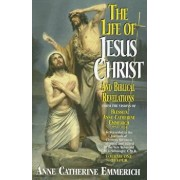 The Life of Jesus Christ and Biblical Revelations, Volume 1, Paperback/Anne Catherine Emmerich
