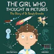 The Girl Who Thought in Pictures: The Story of Dr. Temple Grandin, Hardcover/Julia Finley Mosca