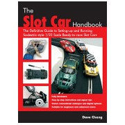 Slot Car Handbook - The Definitive Guide to Setting-Up and Running Scalextric Style 1/32 Scale Ready-to-Race Slot Cars (Chang Dave)(Paperback) (9781861269164)