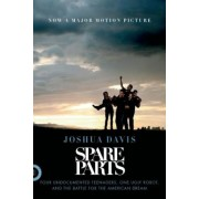 Spare Parts: Four Undocumented Teenagers, One Ugly Robot, and the Battle for the American Dream, Paperback