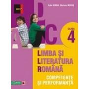 LIMBA SI LITERATURA ROMANA. COMPETENTE SI PERFORMANTA. CLASA IV.