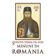 Sfantul Efrem cel Nou - Minuni in Romania